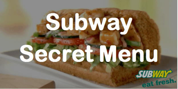 The Most Popular Subway Secret Menu Items You May Order!
