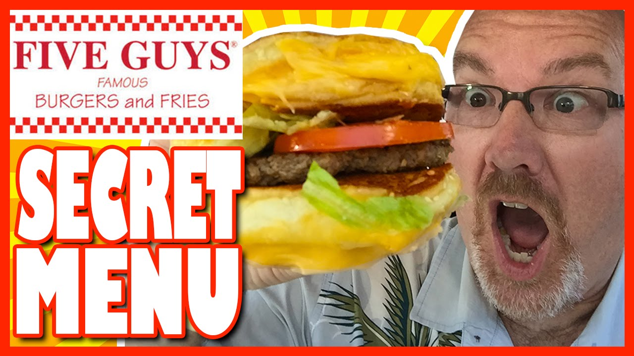 Full List Of Five Guys Secret Menu Items You May Order!
